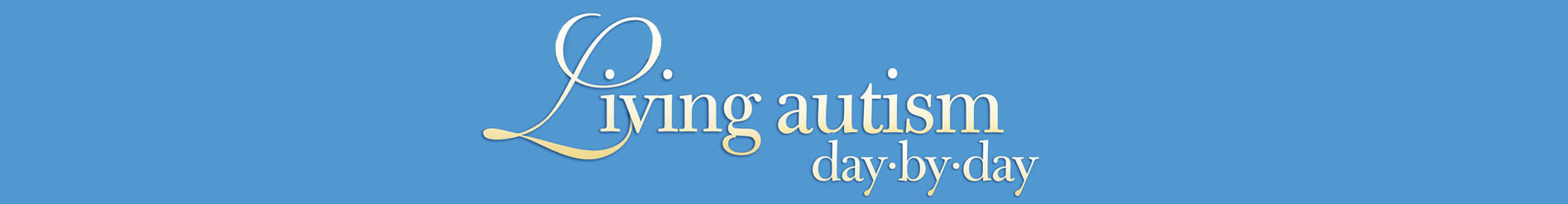 Living Autism Day-by-day Pamela Bryson-Weaver